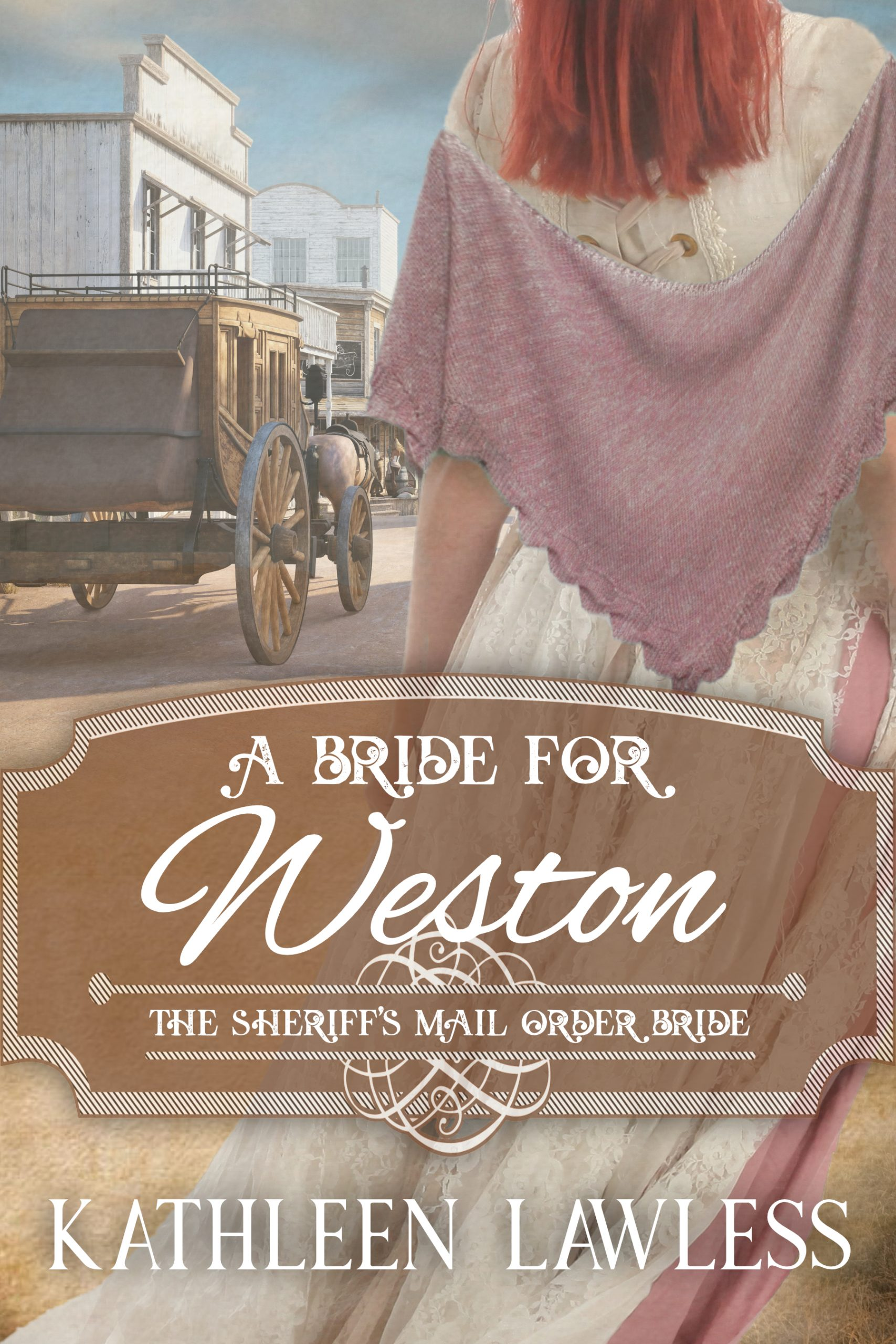 A Bride for Weston by Kathleen Lawless