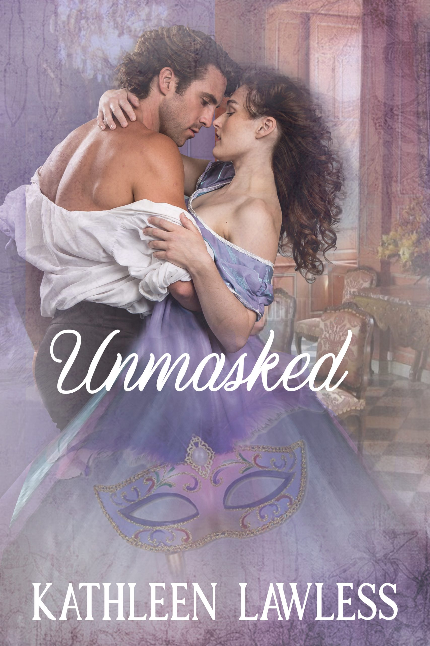 cover of Unmasked by Kathleen Lawless, 19th century couple in passionate pose