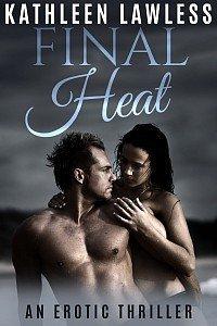Final Heat by Kathleen Lawless