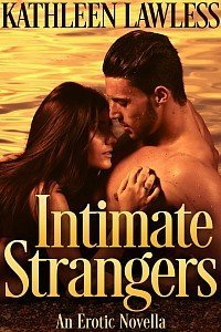 Intimate Strangers by Kathleen Lawless