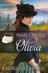 Mail Order Olivia (Widows, Brides and Secret Babies Book 16)