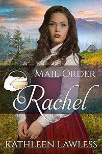 Mail Order Rachel (Widows, Brides and Secret Babies Book 24)